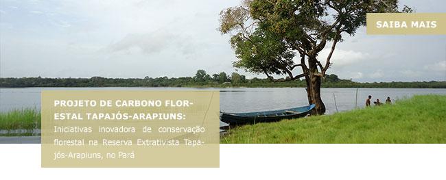 Projeto De carbono florestal tapajós-arapiuns: Iniciativas inovadora de conservação florestal na Reserva Extrativista Tapajós-Arapiuns, no Pará