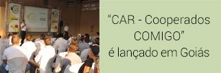 CAR - COOPERADOS COMIGO é lançado em Goiás